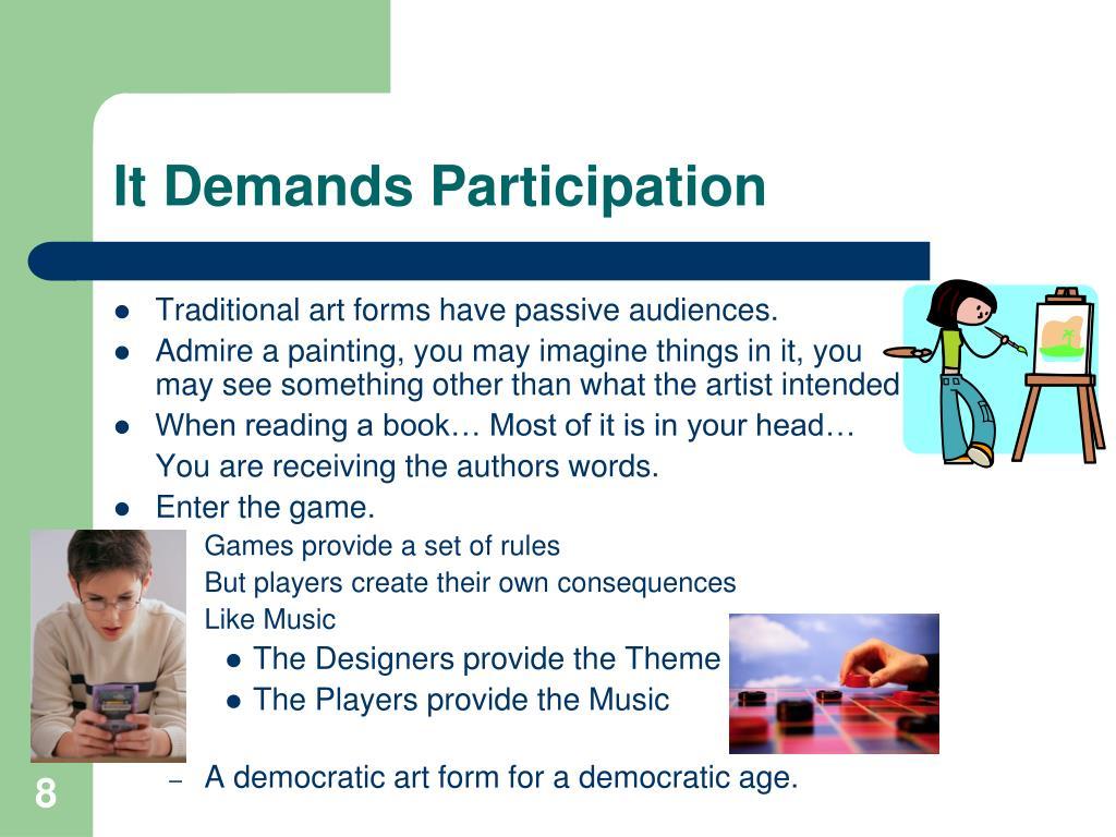 It Demands Participation