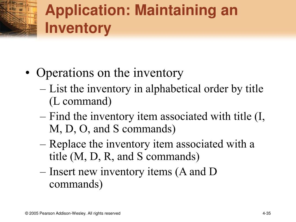 Application: Maintaining an Inventory