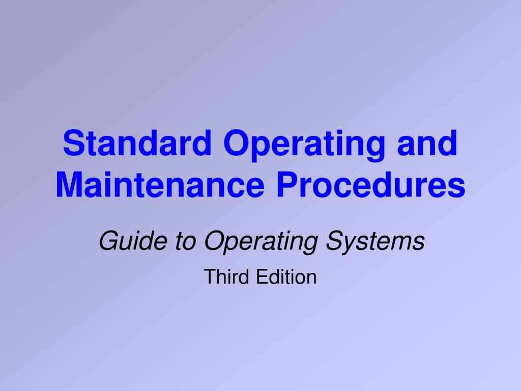Standard Operating and Maintenance Procedures
