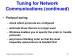 tuning for network communications continued