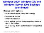 windows 2000 windows xp and windows server 2003 backups continued
