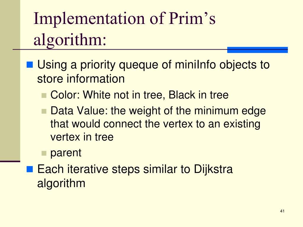 Implementation of Prim's algorithm: