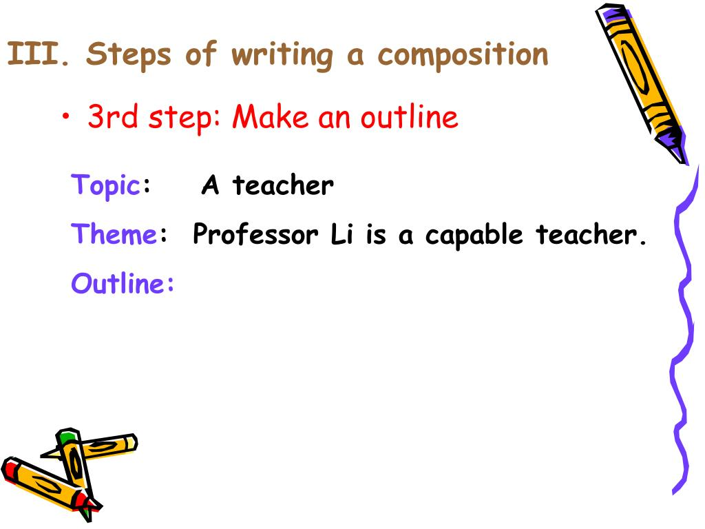 III. Steps of writing a composition