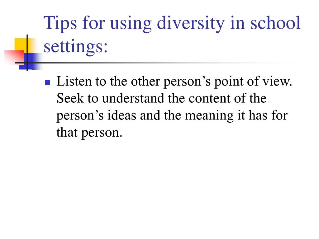 Tips for using diversity in school settings: