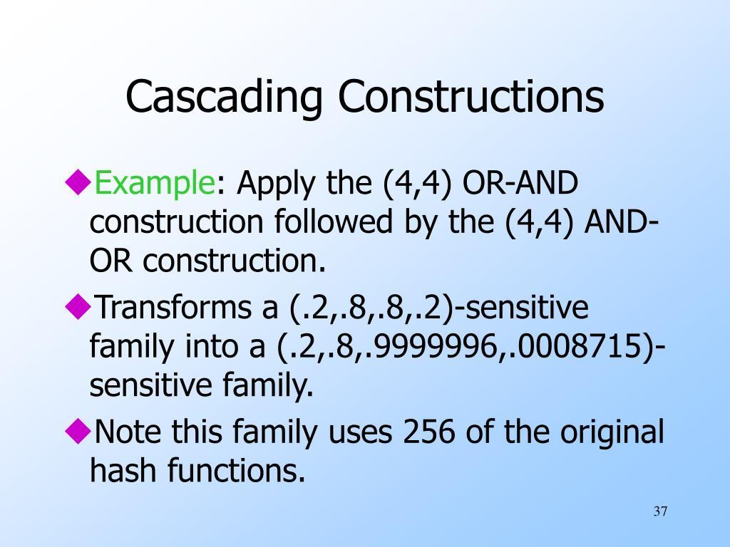 Cascading Constructions