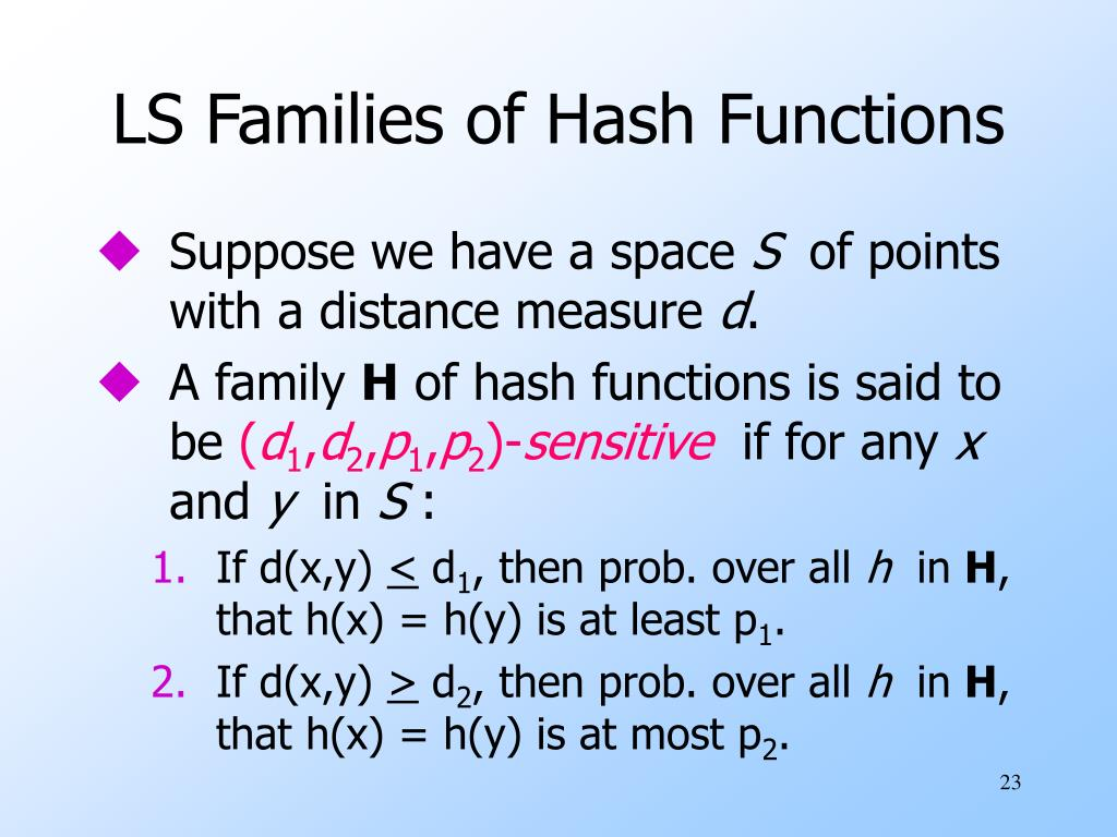 LS Families of Hash Functions