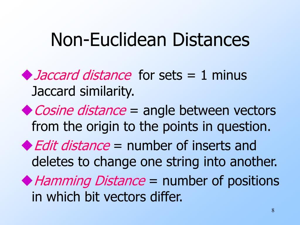 Non-Euclidean Distances