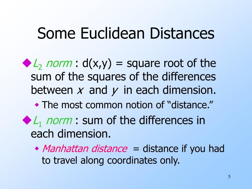 Some Euclidean Distances