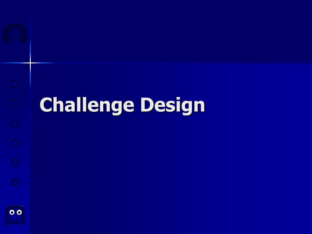 Challenge Design