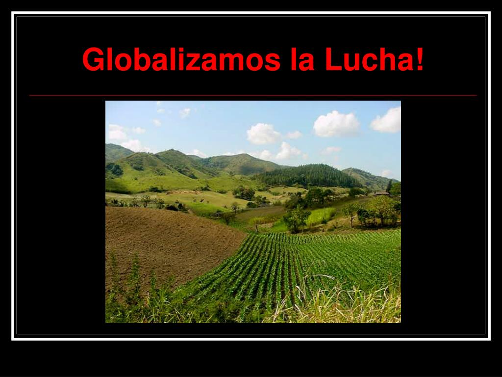 Globalizamos la Lucha!