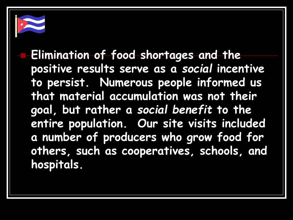 Elimination of food shortages and the positive results serve as a