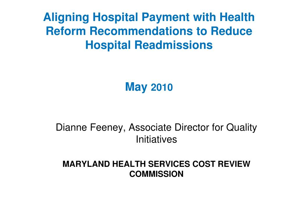 Aligning Hospital Payment with Health Reform Recommendations to Reduce Hospital Readmissions