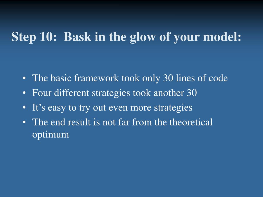 Step 10:  Bask in the glow of your model: