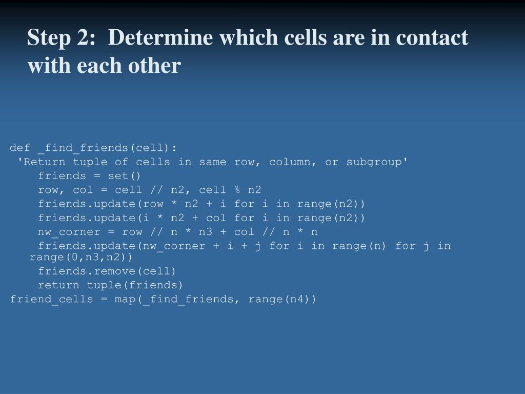 Step 2:  Determine which cells are in contact with each other