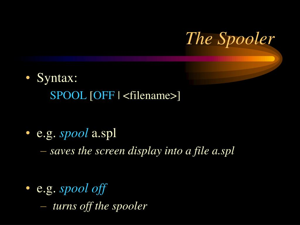 The Spooler