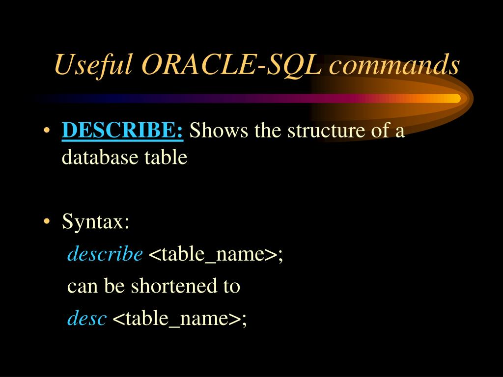 Useful ORACLE-SQL commands