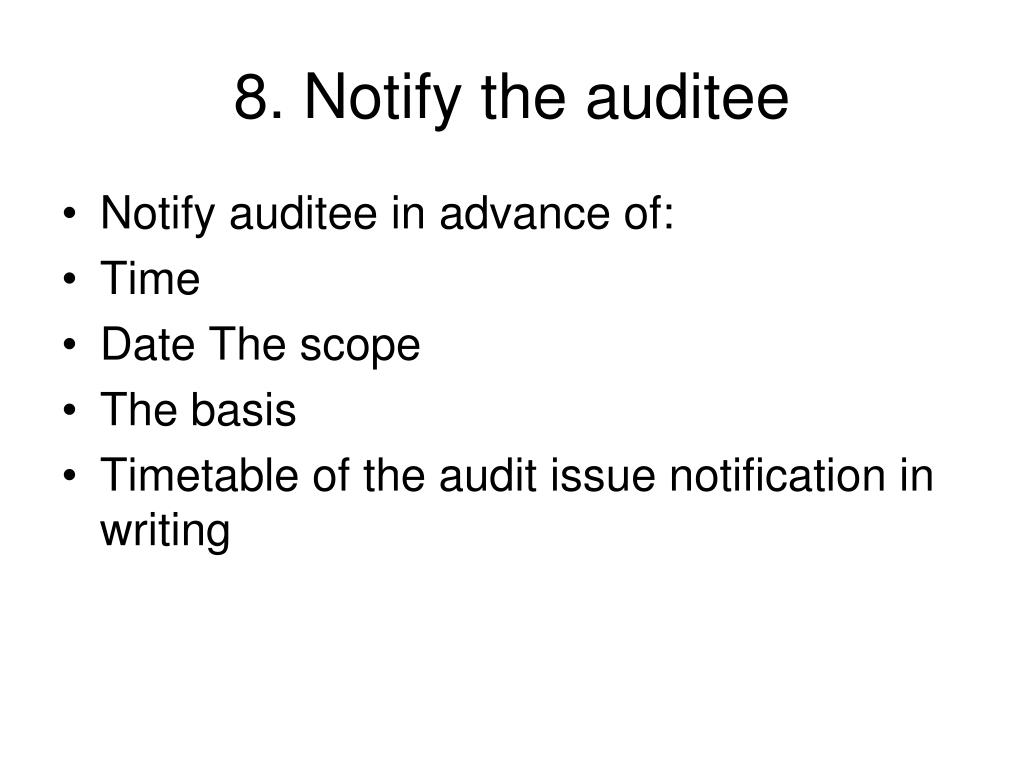 8. Notify the auditee