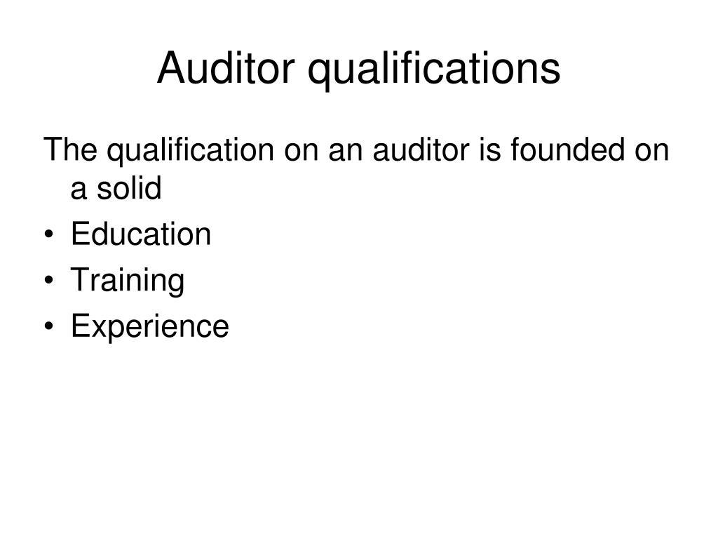 Auditor qualifications