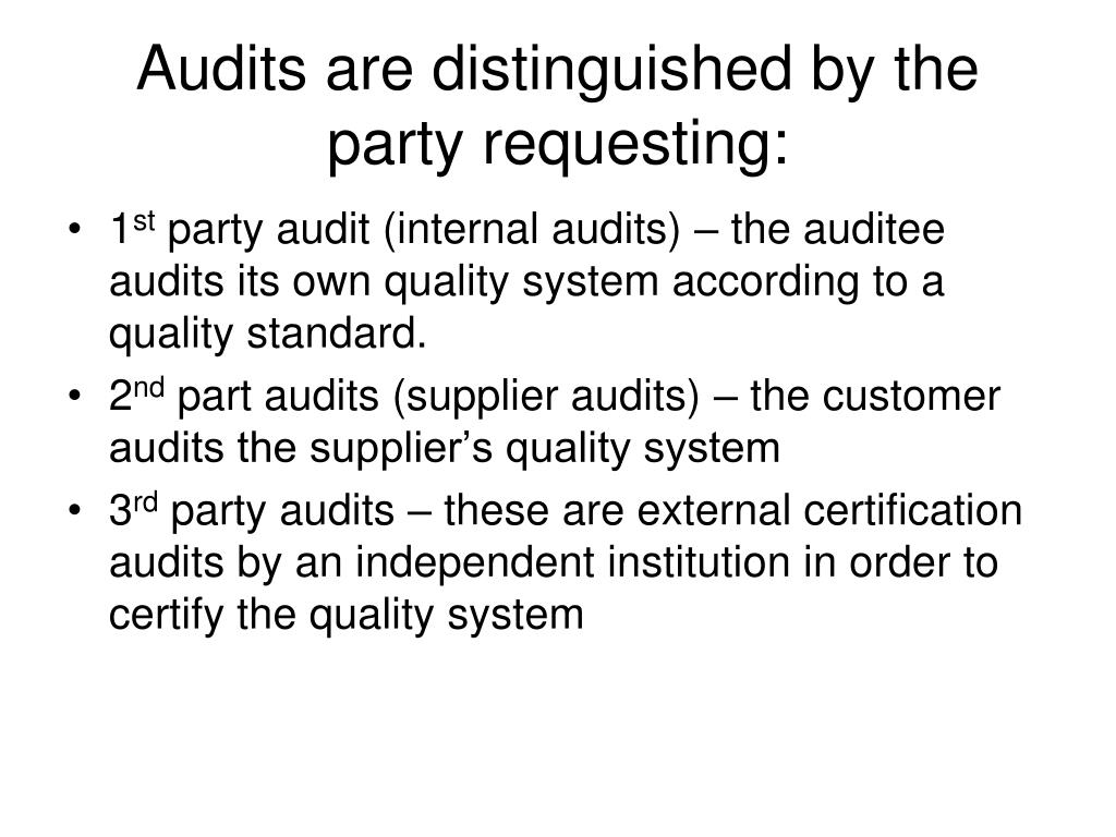 Audits are distinguished by the party requesting: