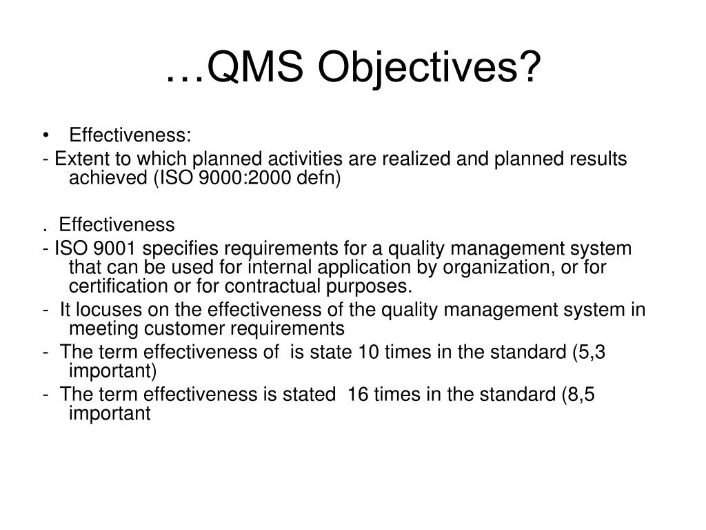 …QMS Objectives?