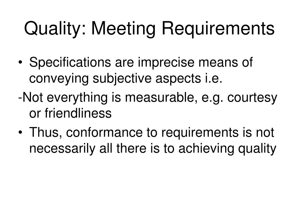 Quality: Meeting Requirements
