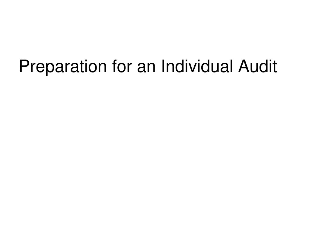 Preparation for an Individual Audit