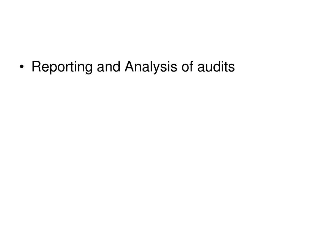 Reporting and Analysis of audits