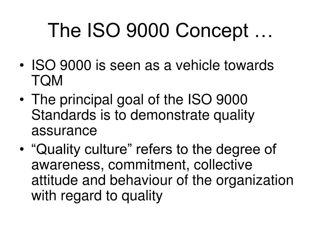 The ISO 9000 Concept …