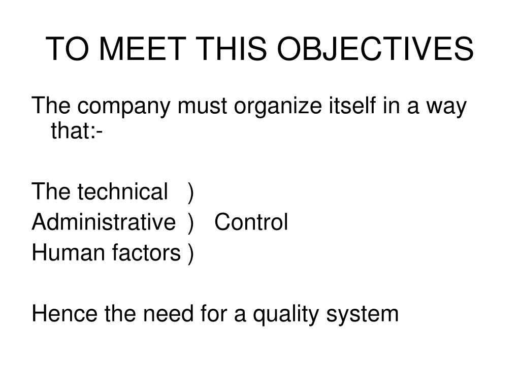 TO MEET THIS OBJECTIVES