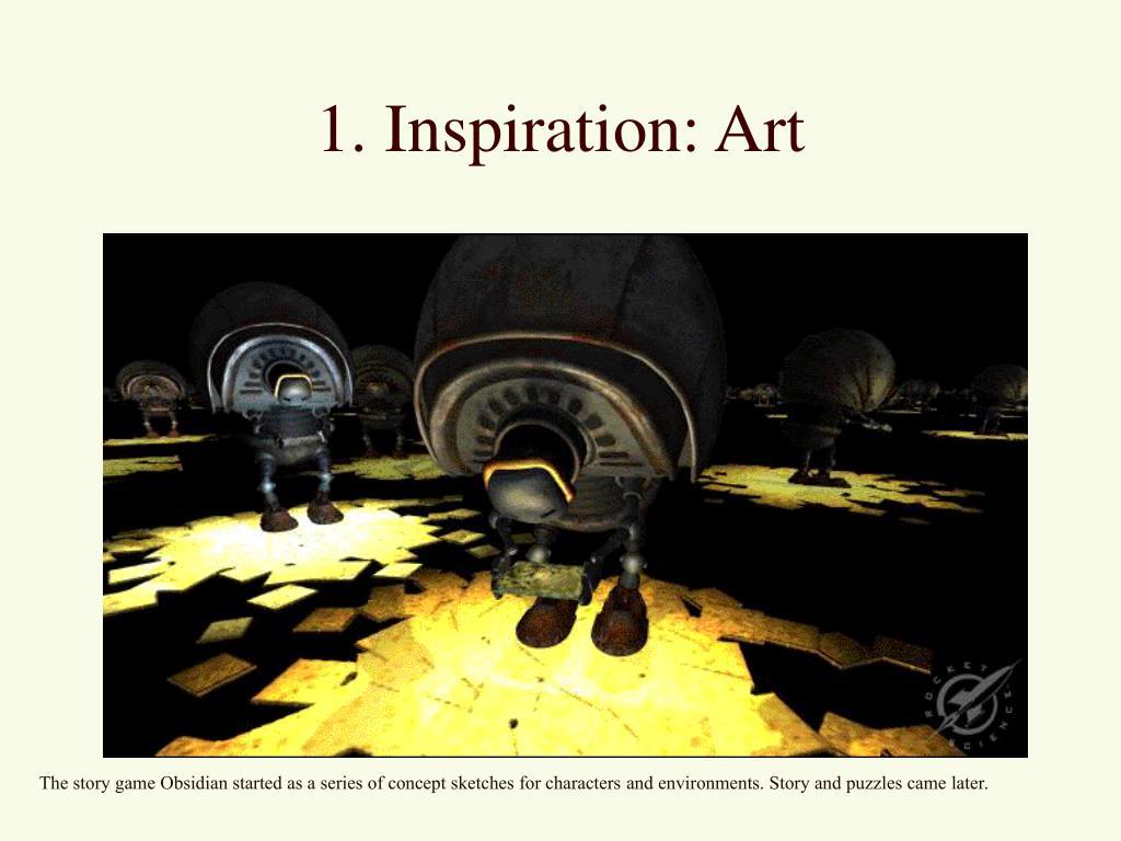 1. Inspiration: Art