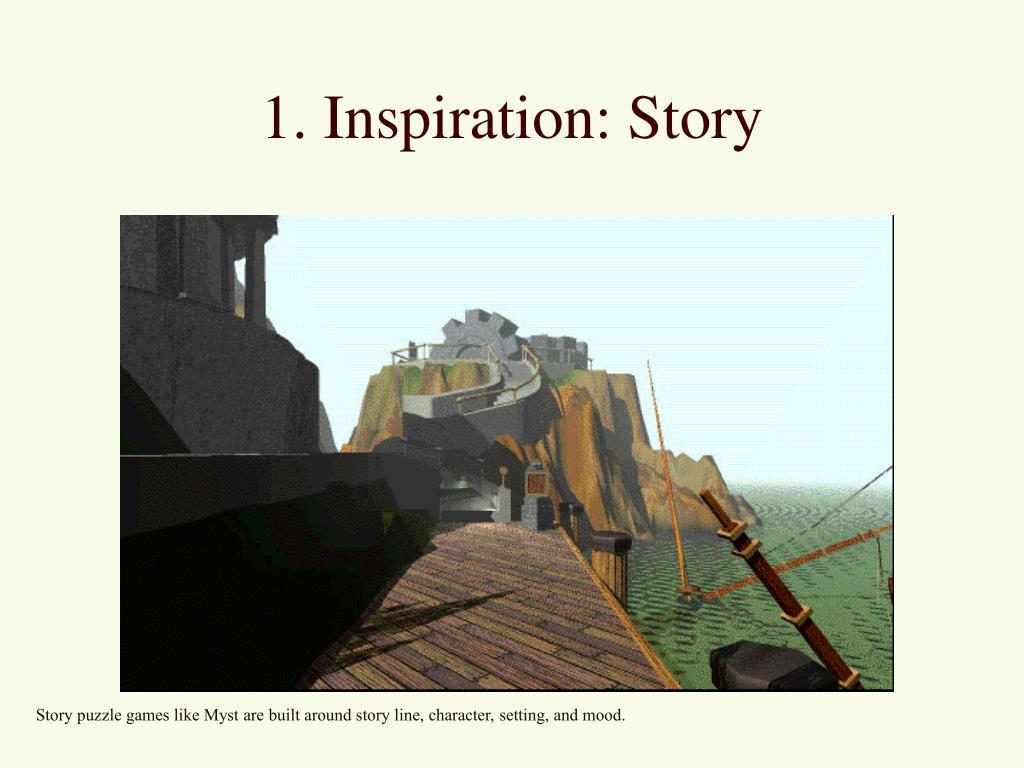 1. Inspiration: Story