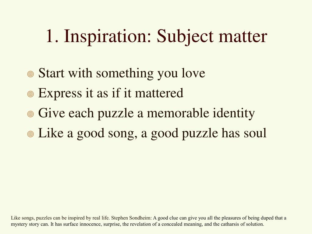 1. Inspiration: Subject matter