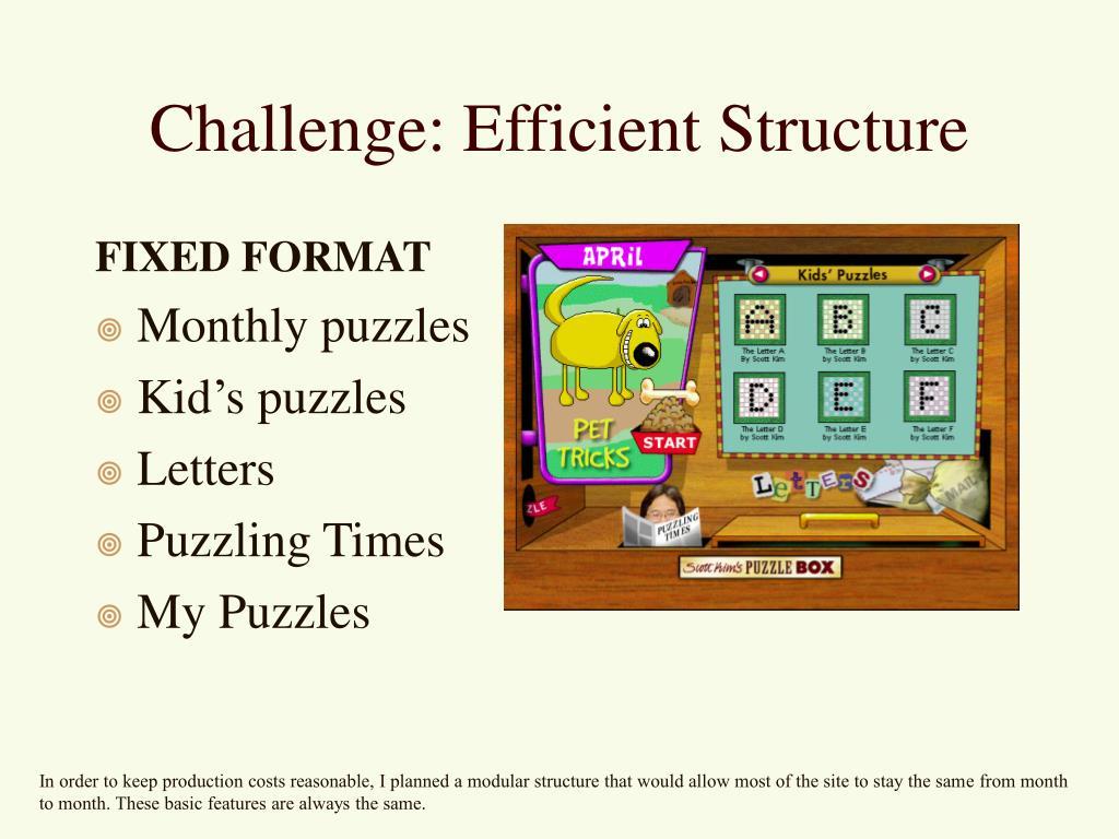 Challenge: Efficient Structure