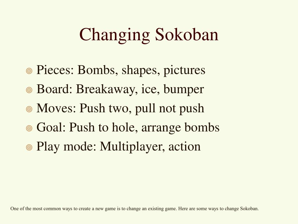 Changing Sokoban