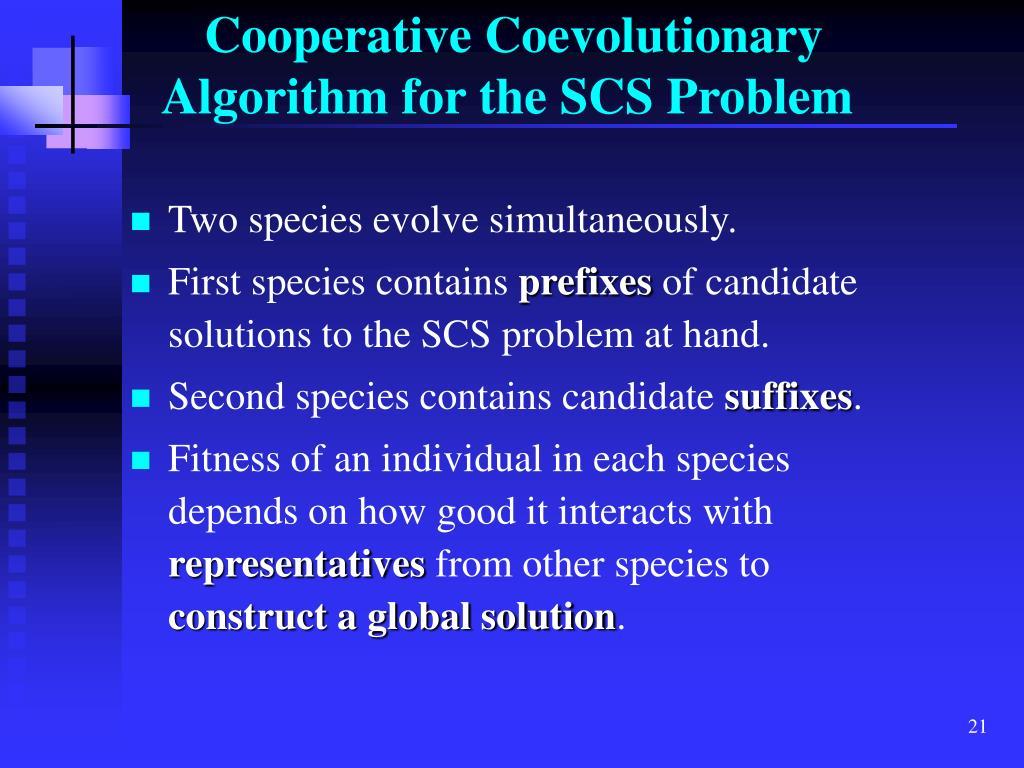 Cooperative Coevolutionary Algorithm for the SCS Problem