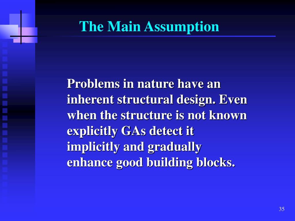 The Main Assumption