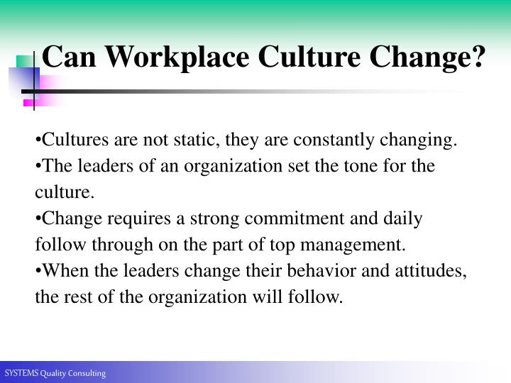 Can Workplace Culture Change?