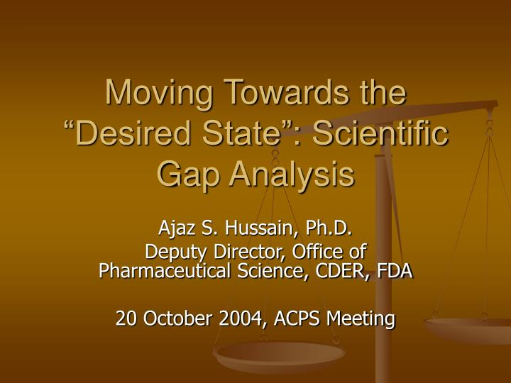 """Moving Towards the """"Desired State"""": Scientific Gap Analysis"""