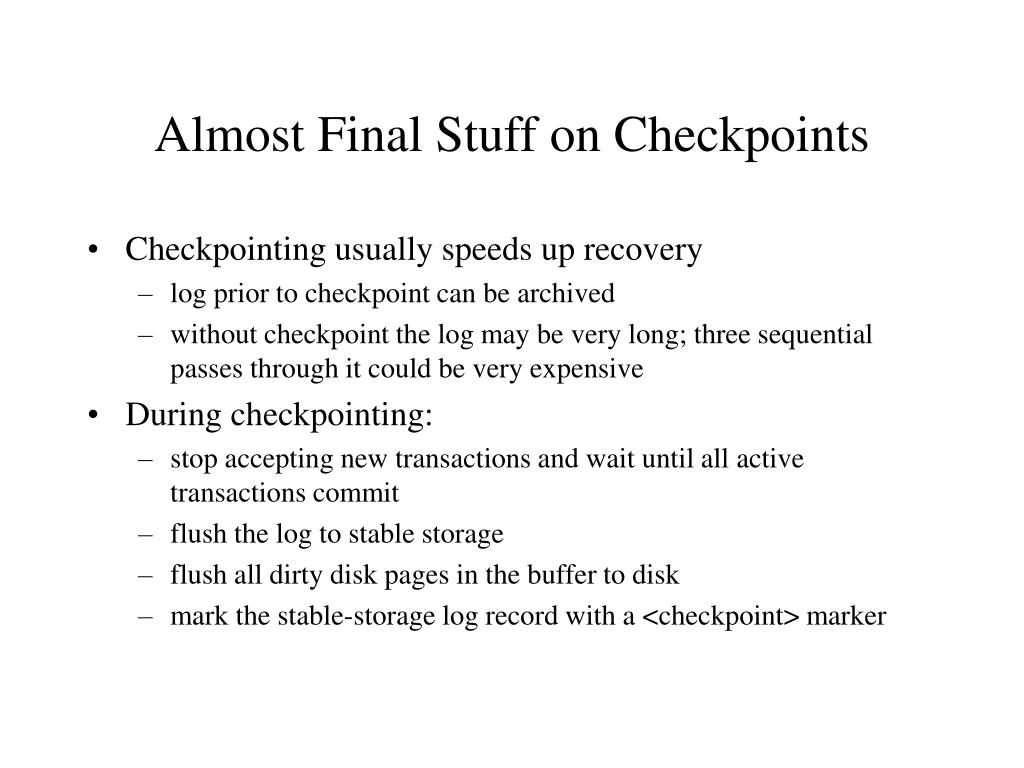Almost Final Stuff on Checkpoints