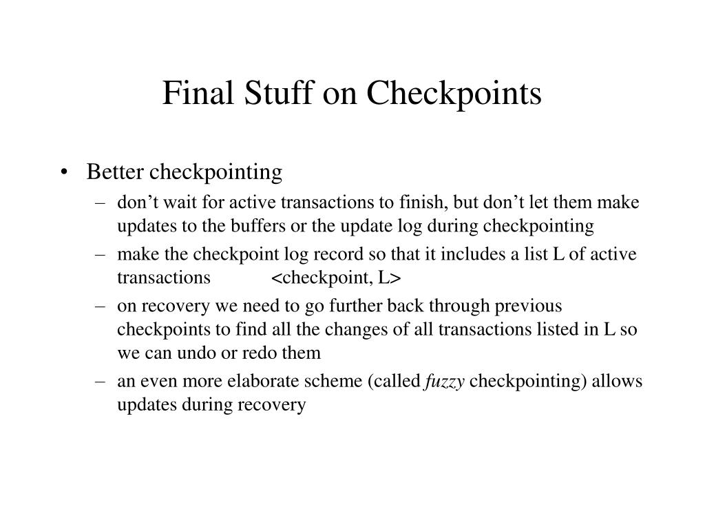 Final Stuff on Checkpoints