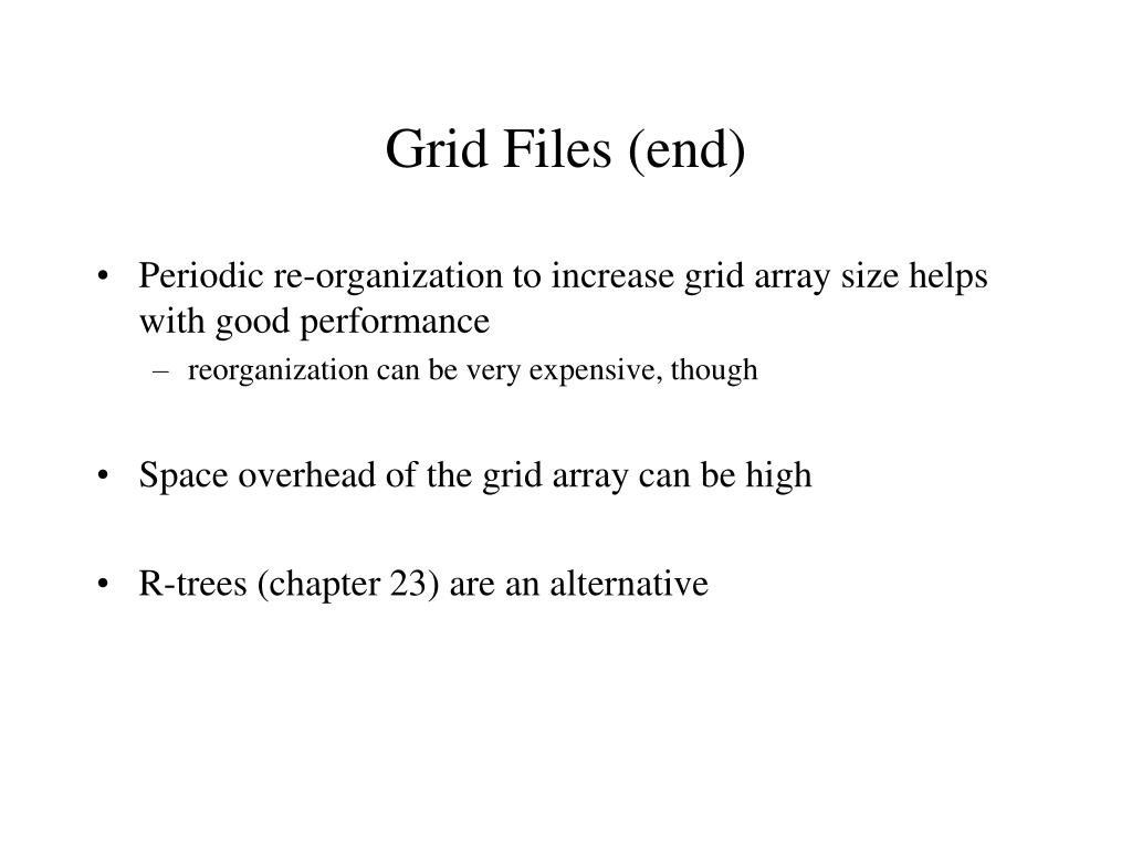 Grid Files (end)