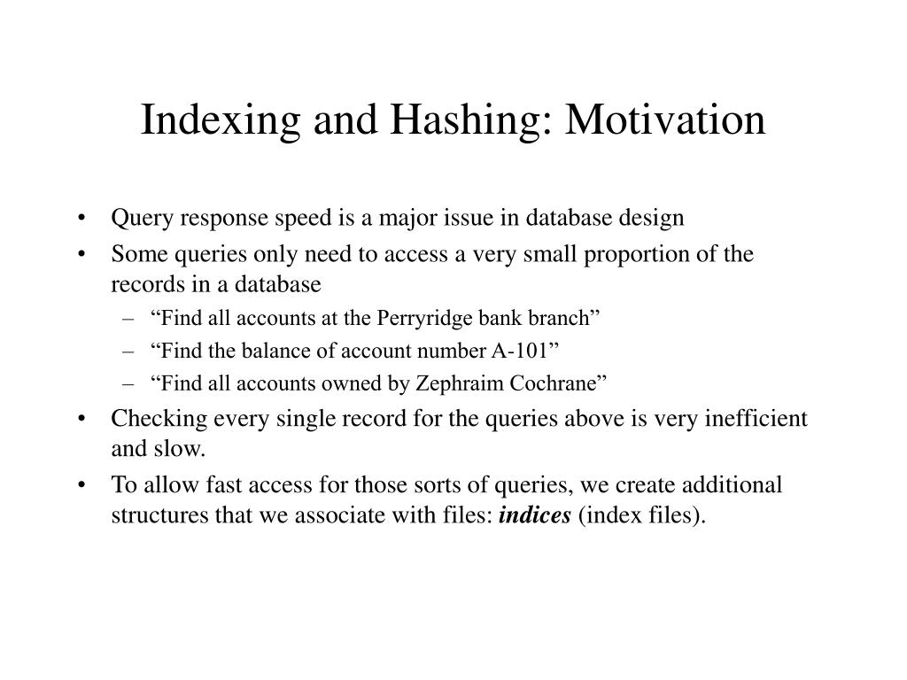 Indexing and Hashing: Motivation