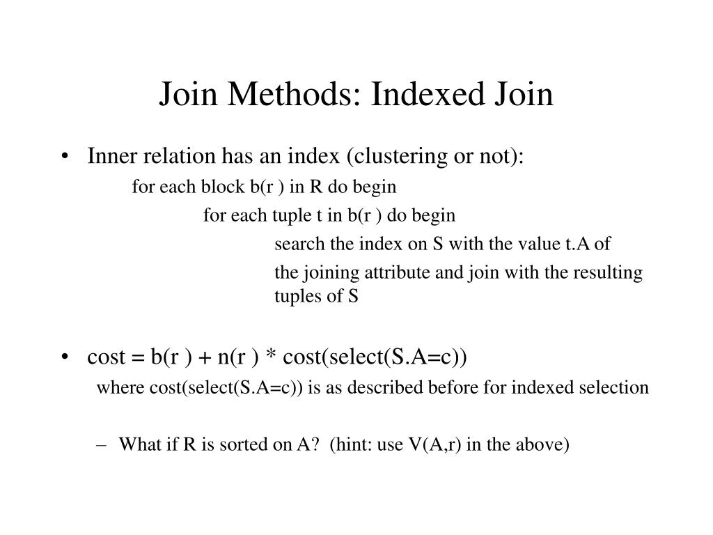 Join Methods: Indexed Join