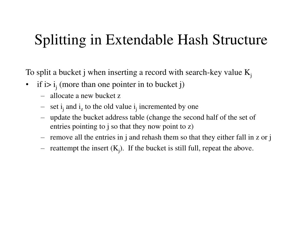 Splitting in Extendable Hash Structure
