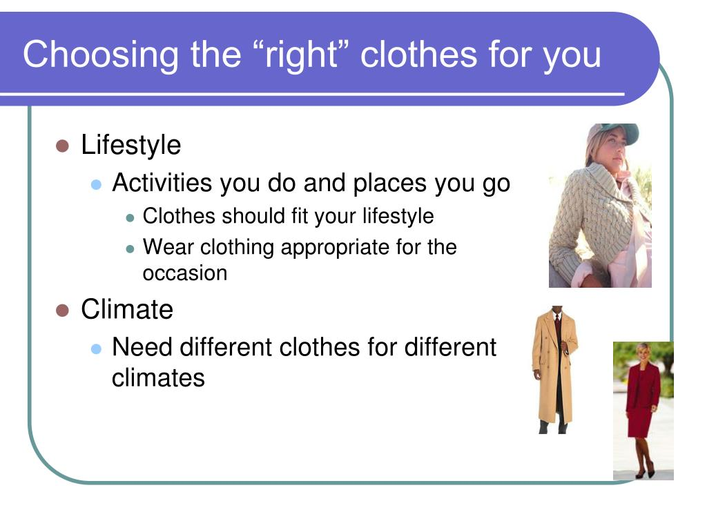 "Choosing the ""right"" clothes for you"