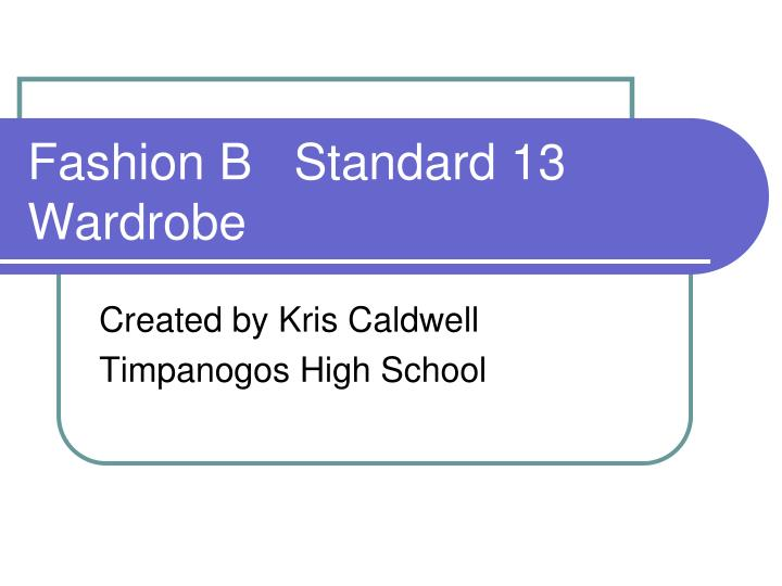 Fashion b standard 13 wardrobe