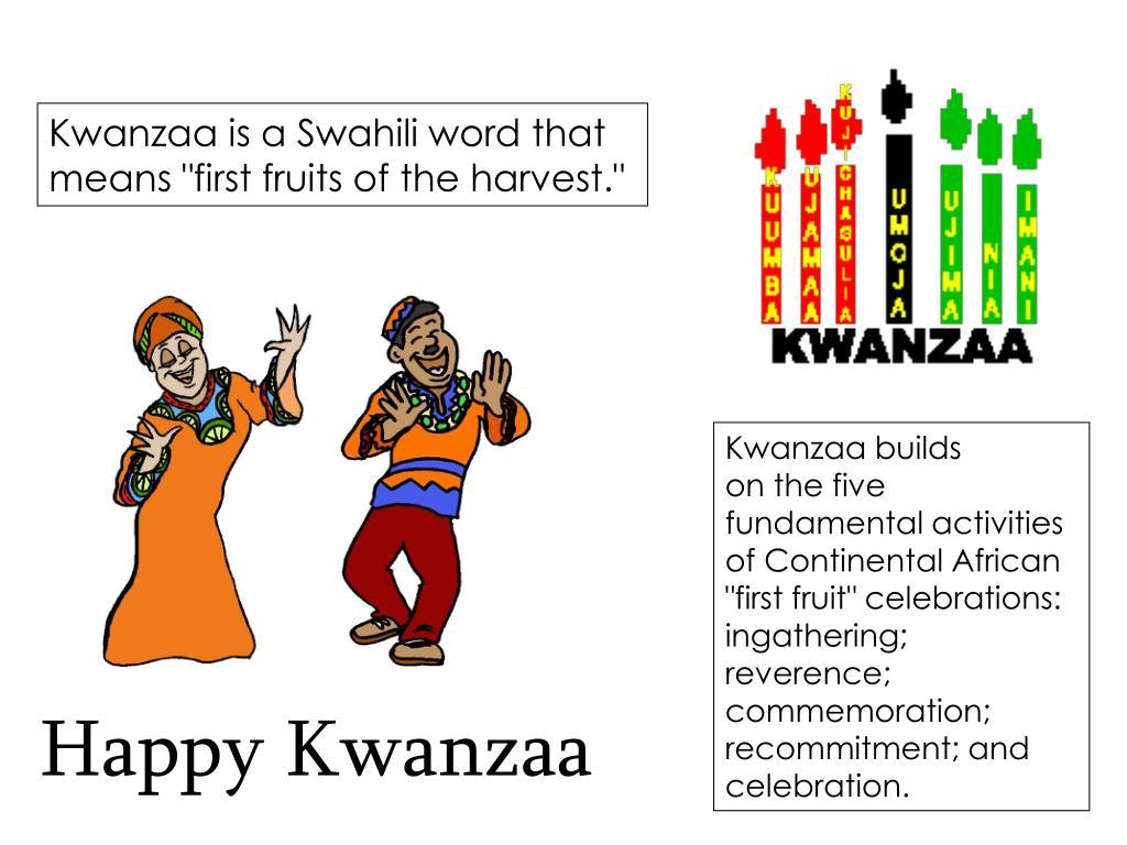 Kwanzaa is a Swahili word that