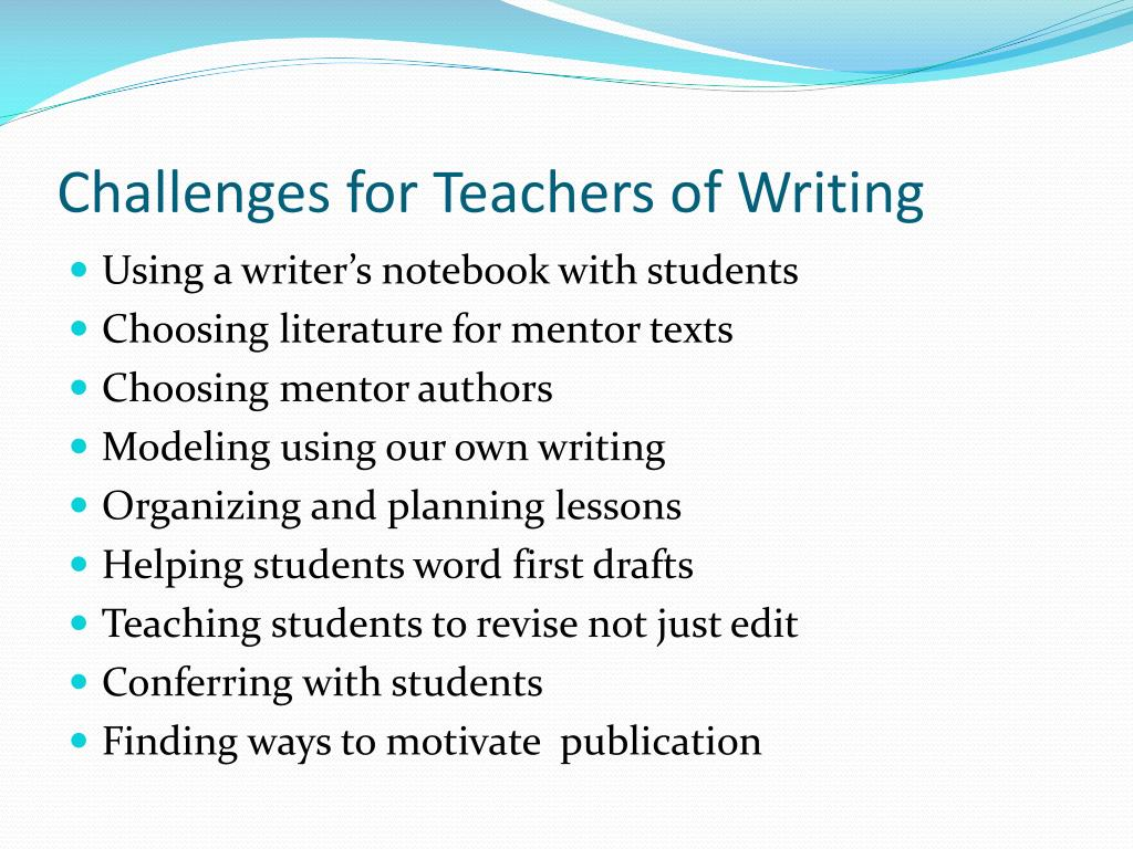 Challenges for Teachers of Writing