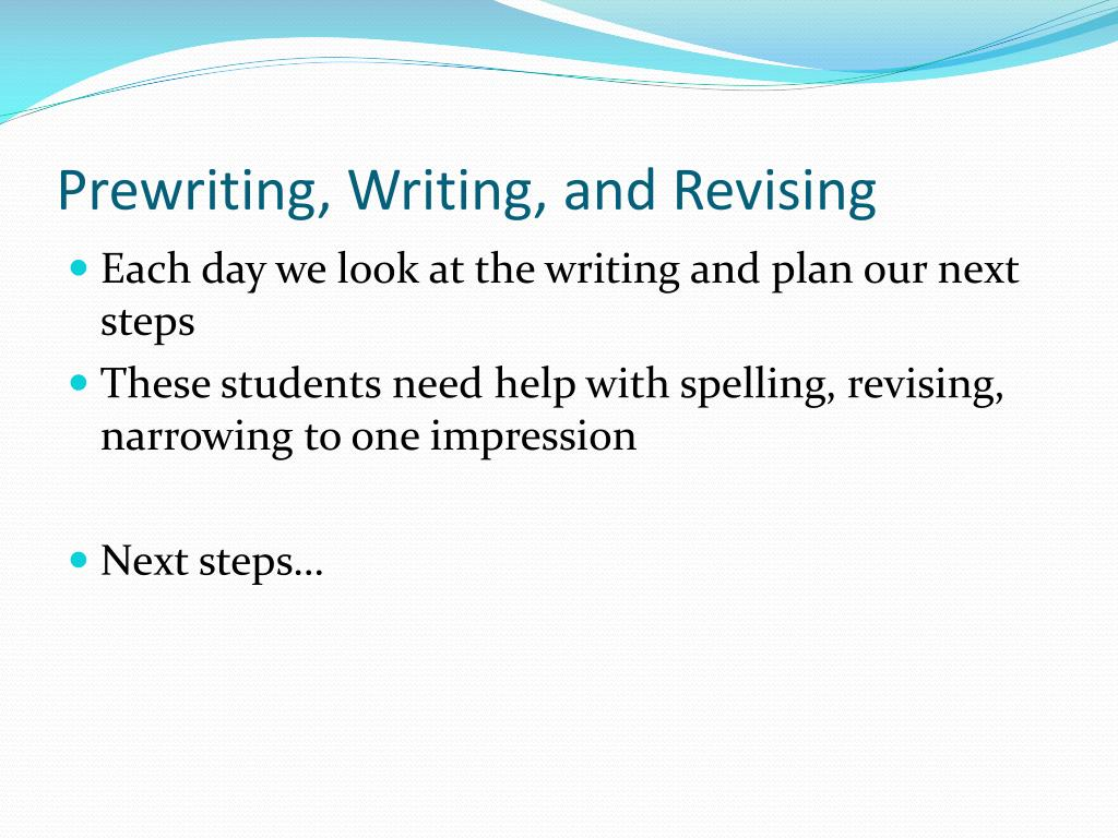 Prewriting, Writing, and Revising