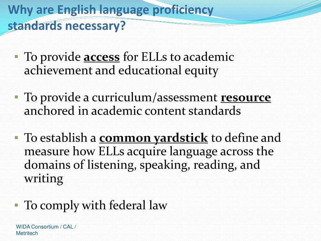Why are English language proficiency standards necessary?